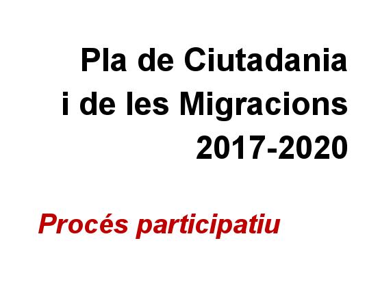 PLA DE CIUTADANIA I DE LES MIGRACIONS 2017-2020