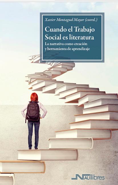 NUEVO LIBRO: Cuando el Trabajo Social es literatura La narrativa como creación y herramienta de aprendizaje