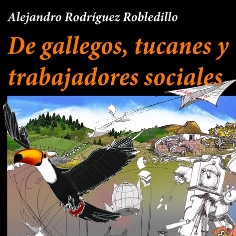 """Àgora RECOMANA """"De gallegos, tucanes y trabajadores sociales"""""""